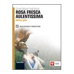 ROSA-FRESCA-AULENTISSIMA-GIALLA-VOL4-NEOCLASSICISMO-ROMANTICISMO-VOL