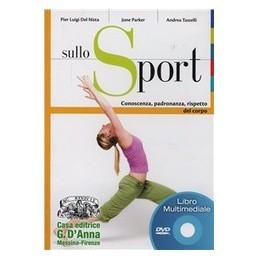 SULLO-SPORT--MULTIMEDIALE-CONOSCENZA-PADRONANZA-RISPETTO-DEL-CORPO-Vol