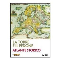 TORRE-PEDONE--ATLANTE-STORICO-PER-IL-SECONDO-BIENNIO-QUINTO-ANNO-Vol