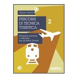 PERCORSI-TECNICA-TURISTICA-DISCIPLINE-TURISTICHE-AZIENDALI-PER-GLI-ISTITUTI-TECNICI-Vol