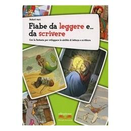 FIABE-LEGGERE-DA-SCRIVERE-CON-BOOK-CON-ESPANSIONE-ONLINE-PER-SCUOLA-MEDIA