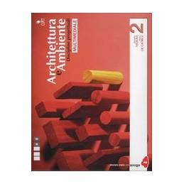 ARCHITETTURA-AMBIENTE-VOL-2-MULTIMEDIALE-LDM--DISCIPLINE-PROGETTUALI
