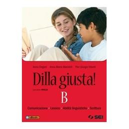 DILLA-GIUSTA-VOLUME-CON-PROVE-INVALSI-EBOOK-PER-SCUOLA-MEDIA-PRIMO-GRADO