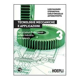 TECNOLOGIE-MECCANICHE-APPLICAZIONI-VOL3-PER-GLI-ISTITUTI-PROFESSIONALI-SETTORE-INDUSTRIA