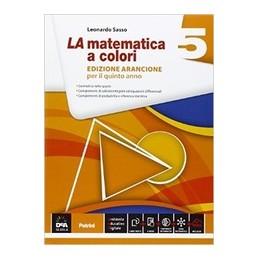 MATEMATICA-COLORI-VOLUME-EDIZIONE-ARANCIONE--EBOOK-SECONDO-BIENNIO-QUINTO-ANNO-VOL