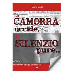 CAMORRA-UCCIDE-SILENZIO-PURE--Vol