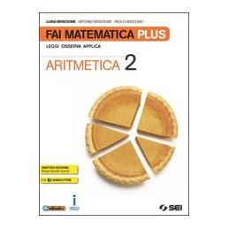 FAI-MATEMATICA-PLUS-VOL2-ARITMETICA--GEOMETRIA--MATEMATICA-GIOCO-VOL