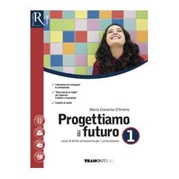 PROGETTIAMO-FUTURO-VOL1-DIRITTO-ECONOMIA-PER-BIENNIO