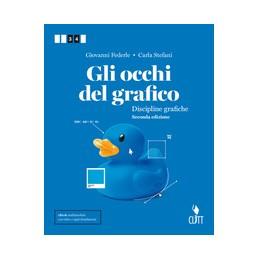 GLI-OCCHI-DEL-GRAFICO-VOLUME-UNICO-CLT-2EDIZIONE-PER-BIENNIO