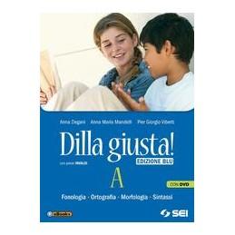 DILLA-GIUSTA-BLU-DVD-TEST-DINGRESSO--SCHEMI-SINTESI-FONOLOGIAORTOGRAFIAMORFOLOGIA