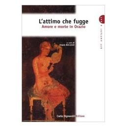 ATTIMO-CHE-FUGGE-AMORE-MORTE-ORAZIO-Vol