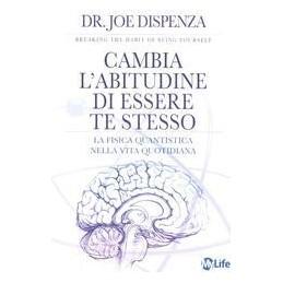 CAMBIAL-ABITUDINE-ESSERE-STESSO-FISICA-QUANTISTICA-NELLA-VITA