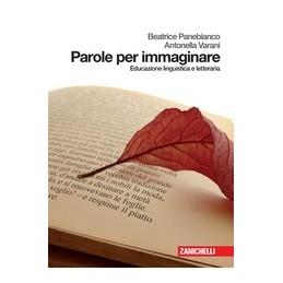 PAROLE-PER-IMMAGINARE-EDUCAZIONE-LINGUISTICA-LETTERARIA-VOL