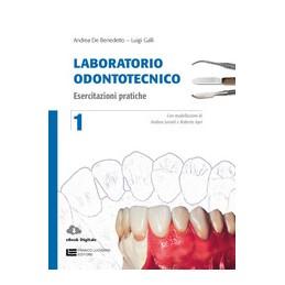 LABORATORIO-ODONTOTECNICO-VOLUME-ESERCITAZIONI-PRATICHE-LUC