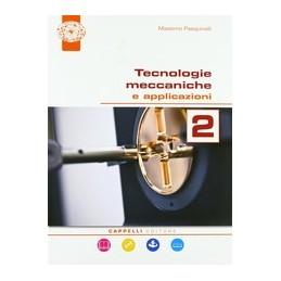 TECNOLOGIE-MECCANICHE-APPLICAZIONI-VOL2