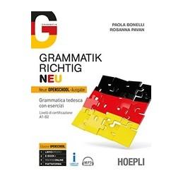 GRAMMATIK-RICHTIG-NEU-GRAMMATICA-TEDESCA-CON-ESERCIZI-LIVELLI-CERTIFICAZIONE-A1B2-Vol