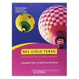 NEL-CIELO-TERSO-STRUMENTI-DIDATTICA-INCLUSIVA-CORSO-ANTOLOGIA-PER-BIENNIO-TECNICO-Vol