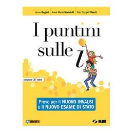 PUNTINI-SULLE-I-PROVE-PER-NUOVO-INVALSI-IL-NUOVO-ESAME-STATO-CON-PROVE-CBT-ONLINE-Vol