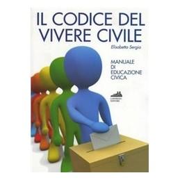 CODICE-DEL-VIVERE-CIVILE-CITTADINANZA-COSTITUZIONE-PER-BIENNI-Vol