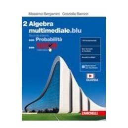 ALGEBRA-MULTIMEDIALEBLU-VOL2-CON-PROBABILIT-TUTOR-LDM---SECONDA-EDIZIONE