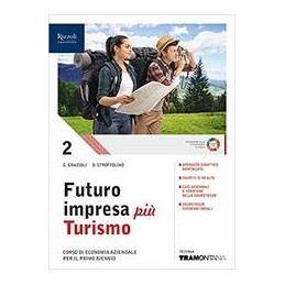 FUTURO-IMPRESA-PIU-TURISMO-LIBRO-MISTO-CON-LIBRO-DIGITALE-VOLUME--CORSO-ECONOMIA-AZIENDALE-PER