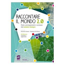 RACCONTARE-MONDO-FATTI-PROTAGONISTI-SCENARI-DEL-NOSTRO-TEMPO-S270DG-Vol