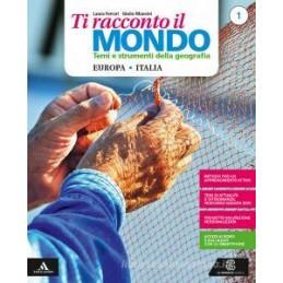 TI RACCONTO IL MONDO  VOLUME 1 EUROPA ITALIA + ATLANTE 1 + LE REGIONI D`ITALIA + PERCORSI PER L`APPR