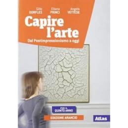 CAPIRE L`ARTE ED. ARANCIO VOLUME 3 PER IL 5 ANNO - DAL POST IMPRESSIONISMO A OGGI VOL. 3