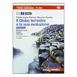 GLOBO TERRESTRE E LA SUA EVOLUZIONE ED. BLU + INTERACTIVE E BOOK ONLINE (LMM) VOLUME MINERALI E ROCC