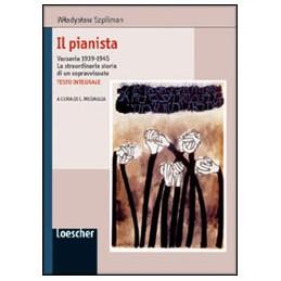 PIANISTA (IL) VARSAVIA 1939 1945 LA STRAORDINARIA STORIA DI UN SOPRAVVISSUTO Vol. U