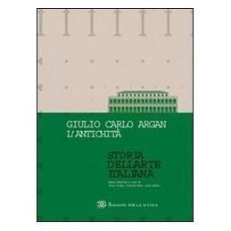 STORIA DELL`ARTE ITALIANA L`ANTICHITA` Vol. U
