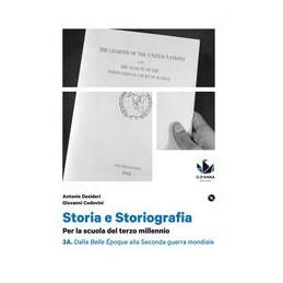 STORIA E STORIOGRAFIA  VOL.3A DALLA BELLE EPOQUE ALLA SECONDA GUERRA MONDIALE + 3B D