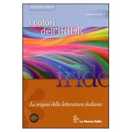 COLORI-DELL-IRIDE--EDIZIONE-MISTA-LE-ORIGINI-DELLA-LETTERATURA-ITALIANA-Vol