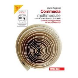 COMMEDIA-LMM-LIBRO-MISTO-MULTIMEDIALE-VOLUME-UNICO-MULTIMEDIALE-CON-CON-TUTTI-CANTI-INTERPRET