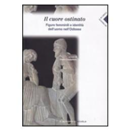 CUORE-OSTINATO-FIGURE-FEMMINILI-IDENTITA-DELLUOMO-NELLODISSEA-Vol
