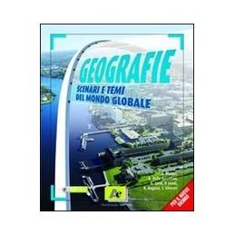 GEOGRAFIE-VOLUME-UNICO-CON-ATLANTE-SCENARI-TEMI-DEL-MONDO-GLOBALE-Vol