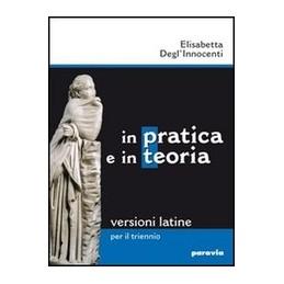 PRATICA-IN-TEORIA-EDIZIONE-LEGGERA-VERSIONI-LATINE-PER-TRIENNIO-Vol