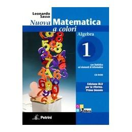 NUOVA-MATEMATICA-COLORI-ALGEBRA-VOL1-EDIZIONE-BLU-QUADERNO-RECUPERO--CD-ROM-VOL