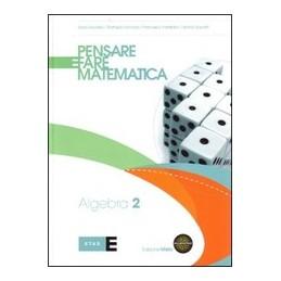 PENSARE-FARE-MATEMATICA--EDIZIONE-MISTA-ALGEBRA--ESPANSIONE-WEB-Vol