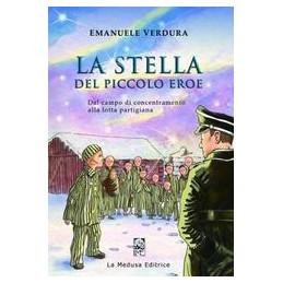 STELLA-DEL-PICCOLO-EROE-DAL-CAMPO-CONCENTRAMENTO-ALLA-LOTTA-PARTIGIANA-Vol