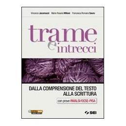 TRAME-INTRECCI--DALLA-COMPRENSIONE-DEL-TESTO-ALLA-SCRITTURA-CON-PROVE-INVALSIOCSE-PISA-VOL