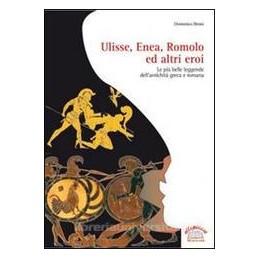 ULISSE-ENEA-ROMOLO-ALTRI-EROI-PIU-BELLE-LEGGENDE-DELLANTICHITA-GRECO-ROMANA-Vol