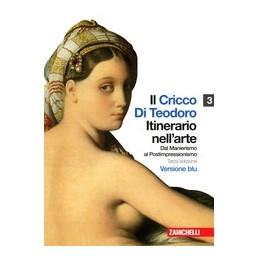 CRICCO-TEODORO-VOL3-EDBLU-LIBRO-MISTO-ITINERARIO-NELLARTE-DAL-MANIERISMO-POSTIMP