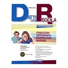 DATTI-UNA-REGOLA-VERSIONE-COMPATTA-FONOLOGIA-ORTOGRAFIA-MORFOLOGIA-SINTASSI-DATTI-PIU--A