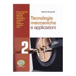 TECNOLOGIE-MECCANICHE-APPLICAZIONI-VOL2-PER-SECONDO-BIENNIO