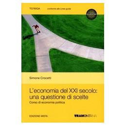 ECONOMIA-DEL-XXI-SECOLO-UNA-QUESTIONE-SCELTE-SET--EDIZIONE-MISTA-VOLUME--ESPANSIONE-ONLI