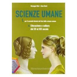 SCIENZE-UMANE-1AEDUCAZIONE-E-CULTURA-DAL-XII-XIX-SECOLO-Vol